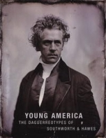 Young America: The Daguerreotypes of Southworth & Hawes артикул 1850a.