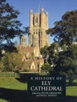 A History of Ely Cathedral (Ecclesiastical History/Religion) артикул 1844a.