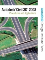 Autodesk Civil 3D: Procedures and Applications 2008 артикул 13837b.