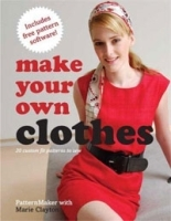 Make Your Own Clothes: 20 Custom Fit Patterns to Sew артикул 13845b.
