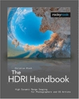 The HDRI Handbook: High Dynamic Range Imaging for Photographers and CG Artists артикул 13849b.