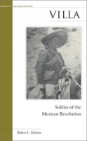 Villa: Soldier of the Mexican Revolution (Brassey's Military Profiles) артикул 13867b.