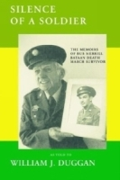 Silence of a Soldier: The Memoirs of a Bataan Death March Survivor артикул 13878b.