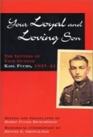 Your Loyal and Loving Son: Letters of Tank Gunner Karl Fuchs, 1937-41 артикул 13882b.