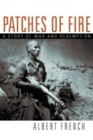 Patches of Fire: A Story of War And Redemption артикул 13901b.