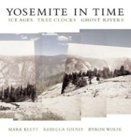Yosemite in Time: Ice Ages, Tree Clocks, Ghost Rivers артикул 13907b.