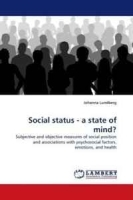 Social status - a state of mind?: Subjective and objective measures of social position and associations with psychosocial factors, emotions, and health артикул 13942b.