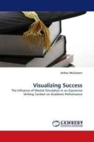 Visualizing Success: The Influence of Mental Simulation in an Expressive Writing Context on Academic Performance артикул 13962b.